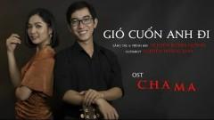 Gió Cuốn Anh Đi (Cha Ma OST) - Nguyễn Duyên Quỳnh