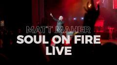 Soul on Fire (Live) - Matt Maher