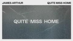 Quite Miss Home (Lyric Video) - James Arthur