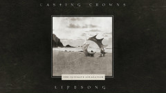 Lifesong (Lyric Video) - Casting Crowns