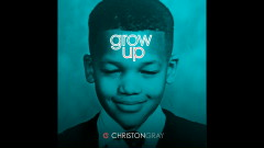 Grow Up (Audio) - Christon Gray