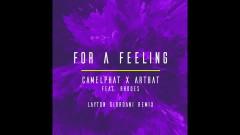 For a Feeling (Layton Giordani Remix) [Audio] - CamelPhat, ARTBAT, RHODES