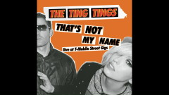 That's Not My Name (Live at T-Mobile Street Gigs) (Audio) - The Ting Tings
