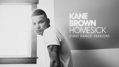 Homesick (First Dance Version [Audio]) - Kane Brown