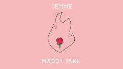Femme (Lyric Video) - Maddy Jane