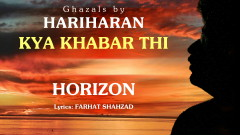 Kya Khabar Thi (Pseudo Video) - Hariharan