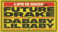 Life Is Good (Remix - Audio) - Future, Drake, DaBaby, Lil Baby
