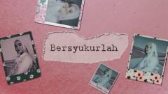 Bersyukurlah (Lyric Video) - Fatin