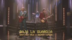 Baja la Guardia - Santiago Cruz, Andrés Cepeda