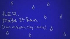 Make It Rain - Live at Austin City Limits (Audio) - H.E.R.
