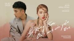 Sợ Rằng Em Biết Anh Còn Yêu Em (Special Version) - JUUN D, Orange