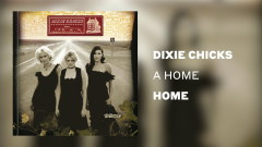 A Home (Official Audio) - The Chicks