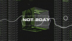 Not 2Day (Official Lyric Video)