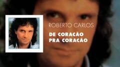 De Coracão Pra Coracão (Áudio Oficial) - Roberto Carlos
