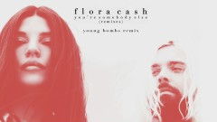 You're Somebody Else (Young Bombs Remix (Audio)) - flora cash