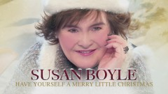 Have Yourself a Merry Little Christmas (Official Audio) - Susan Boyle