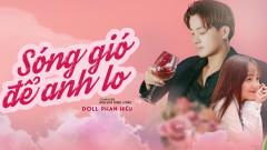 Sóng Gió Để Anh Lo - Doll Phan Hiếu