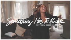 Something Has To Break - Kierra Sheard, Tasha Cobbs Leonard
