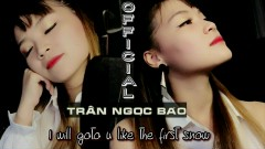 I Will Go To You Like The First Snow (Cover) - Trần Ngọc Bảo