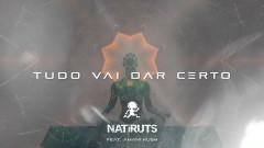 Tudo Vai Dar Certo (Lyric Video) - Natiruts, Amani Kush