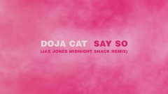Say So (Jax Jones Midnight Snack Remix) (Audio) - Doja Cat