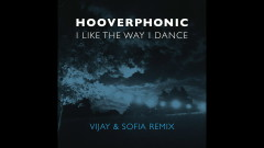 I Like the Way I Dance (Vijay & Sofia Remix) (Still Video) - Hooverphonic