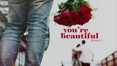 You're Beautiful - Kenny G