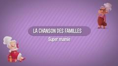 La chanson des familles : Super-Mamie - Aldebert