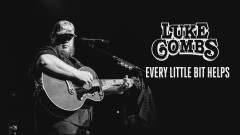 Every Little Bit Helps (Audio) - Luke Combs