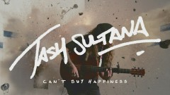 Can't Buy Happiness - Tash Sultana
