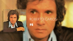 Fé (Áudio Oficial) - Roberto Carlos