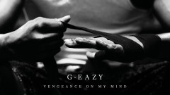 Vengeance On My Mind (Audio) - G-Eazy, Dana