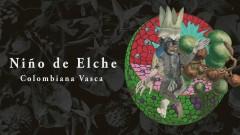 Colombiana Vasca (Audio) - Ninõ de Elche, Maialen Lujanbio, Benãt Achiary