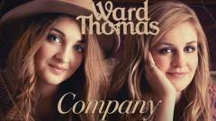 Company (Official Audio) - Ward Thomas