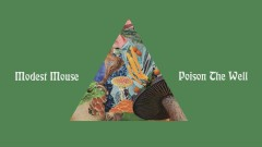 Poison the Well (Audio) - Modest Mouse