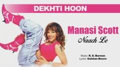 Dekhti Hoon (Pseudo Video) - Manasi Scott