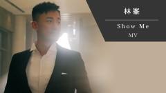 Show Me - Lâm Phong