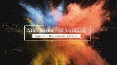 Hymn For The Weekend (Alan Walker Remix) - Coldplay, Alan Walker