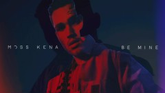 Be Mine (Audio) - Moss Kena