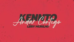 Andar Contigo (Lyric Video) - Kennto, Leidy Murilho