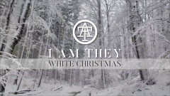 White Christmas (Official Lyric Video) - I AM THEY