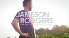 Grew Up in the Country (Part 2: Baseball) - Jameson Rodgers