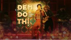 Đêm Đô Thị (Remix) - Hồ Quang Hiếu, DJ Future
