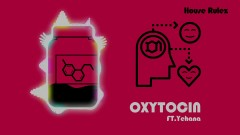 Oxytocin - House Rulez, Yehana