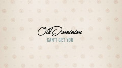 Can't Get You (Audio) - Old Dominion