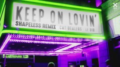 Keep On Lovin' (Shapeless Remix) (Pseudo Video)