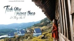 Tình Yêu Mang Theo (Cover) - Lê Thúy Chi