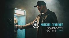 Somebody's Got Me (Audio) - Mitchell Tenpenny