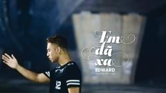 Em Đã Xa - Dương Edward