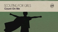 Count on Me (Official Audio) - Scouting For Girls
